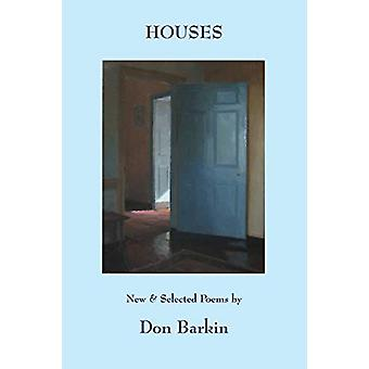 Houses - New and Selected Poems by Don Barkin by Don Barkin - 97819438
