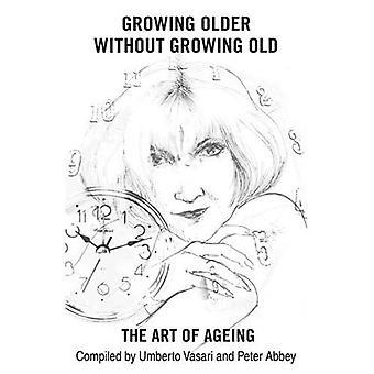 Envelhecer sem envelhecer: a arte do envelhecimento