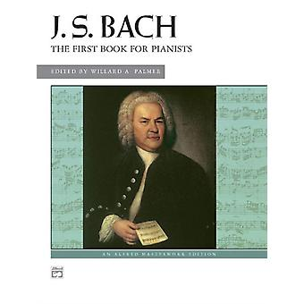 First Book for Pianists by By composer Johann Sebastian Bach & By composer Willard A Palmer
