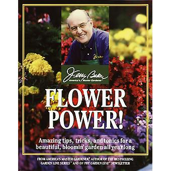 Flower Power  Amazing Tips Tricks and Tonics for a Beautiful Bloomin Garden All Year Long by Jerry Baker