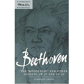 Beethoven: The 'Moonlight' and other Sonatas, Op. 27 and Op. 31 (Cambridge Music Handbooks)