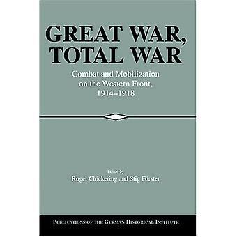 Den store krigen, total krig: Kamp og mobilisering på Vestfronten, 1914-1918