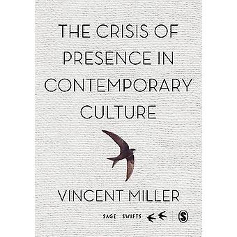 Krise der Präsenz in der zeitgenössischen Kultur von Vincent Miller