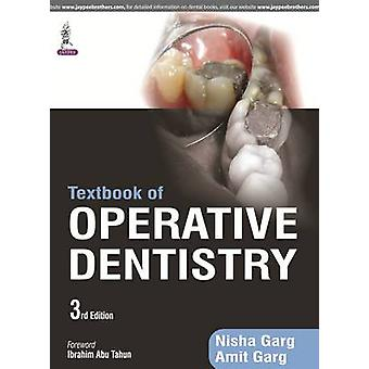 Textbook of Operative Dentistry by Nisha Garg & Amit Garg