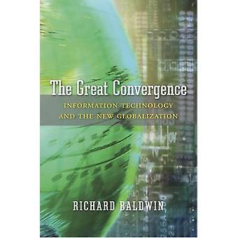 La gran convergencia - tecnología de la información y la nueva Globalizati