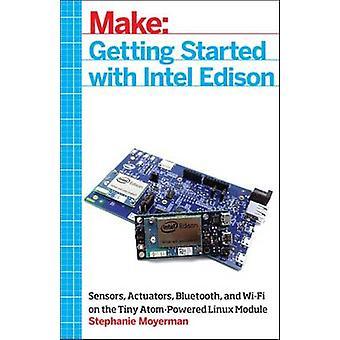 Make - Getting Started with Intel Edison - Sensors - Actuators - Blueto