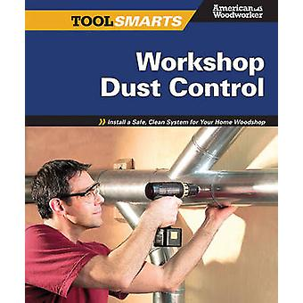 Workshop Dust Control - Install a Safe - Clean System for Your Home Wo