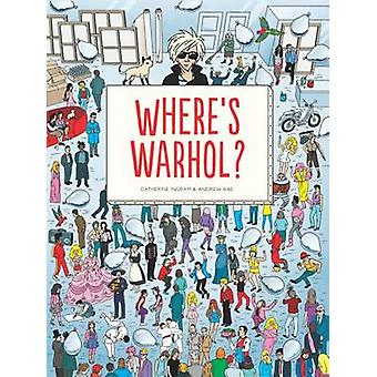Where's Warhol? by Catharine Ingram - Andrew Rae - 9781780677446 Book