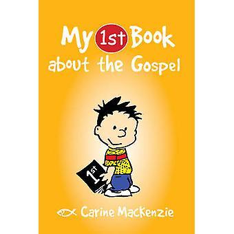 Mon premier livre sur l'Évangile par Carine Mackenzie - Bo 9781781912768