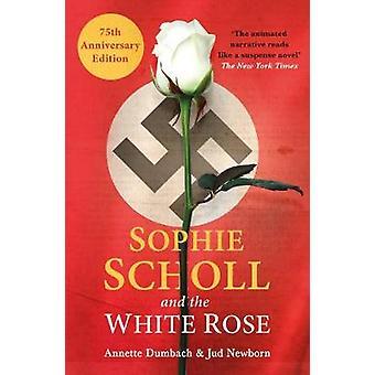 Sophie Scholl und die weiße Rose von Annette Dumbach - 9781786072504 B