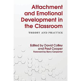 Attachment and Emotional Development in the Classroom - Theory and Pra