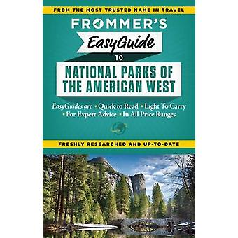 Frommer's Easyguide to National Parks of the American West by Eric Pe