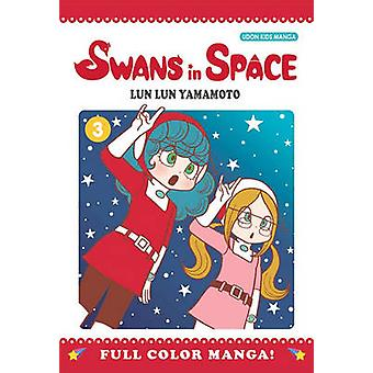 Swans in Space - v. 3 by Lun Lun Yamamoto - Lun Lun Yamamoto - 9781897