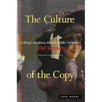 The Culture of the Copy - Striking Likenesses - Unreasonable Facsimile