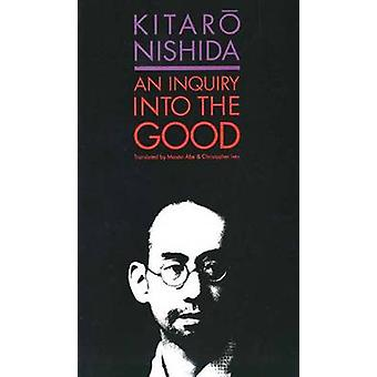 An Inquiry into the Good by Christopher Ives - Kitaro Nishida - Masao