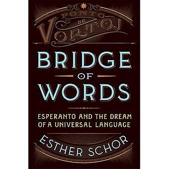 Bridge of Words by Esther Schor - 9780805090796 Book