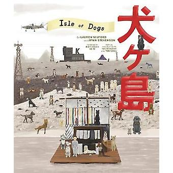 The Wes Anderson Collection - Isle of Dogs by Lauren Wilford - 9781419