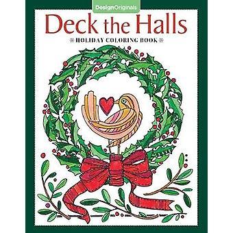 Deck the Halls Coloring Book by Angelea Van Dam - 9781497202863 Book