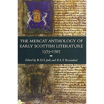 The Mercat Anthology of Early Scottish Literature 1375-1707 by R.D.S.