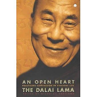 Een Open hart: Mededogen oefenen in het dagelijks leven