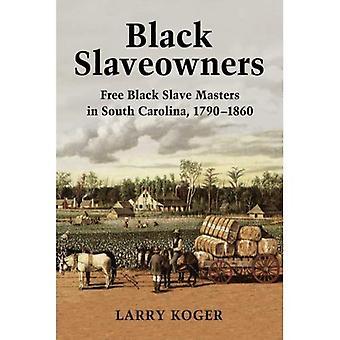 Musta Slaveowners: Ilmainen musta orja Masters Etelä-Carolina, 1790-1860