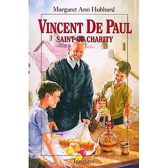 Vincent De Paul: Saint of Charity