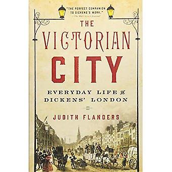 Die viktorianischen Stadt: Alltag in Dickens' London