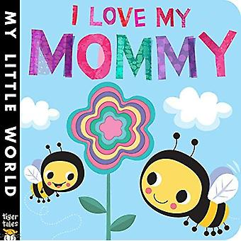 J'aime ma maman (mon petit monde)