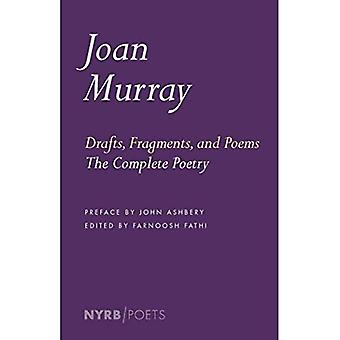 Drafts, Fragments, and Poems: The Complete Poetry