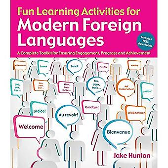 Fun Learning Activities for Modern Foreign Languages: A Complete Toolkit for Ensuring Engagement, Progress and...