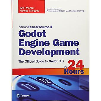 Motore di Godot gioco sviluppo in 24 ore - Sams Teach Yourself - il