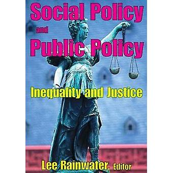 Social Policy and Public Policy Inequality and Justice by Rainwater & Lee