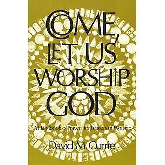 Tule meidän palvonta Jumalan Currie & Mild.