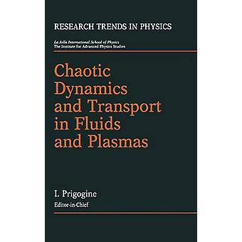 Chaotic Dynamics and Transport in Fluids and Plasmas by Prigogine & Ilya