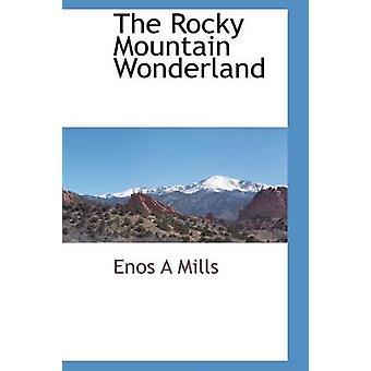 Das Rocky Mountain Wonderland von Mühlen & Enos A