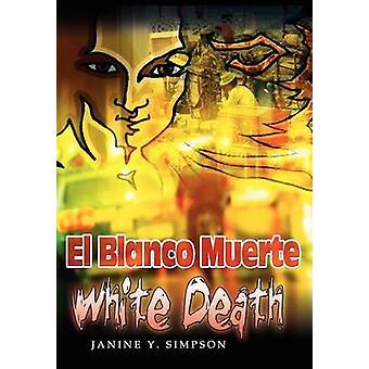 El Blanco Muerte  White Death by Simpson & Janine Y.
