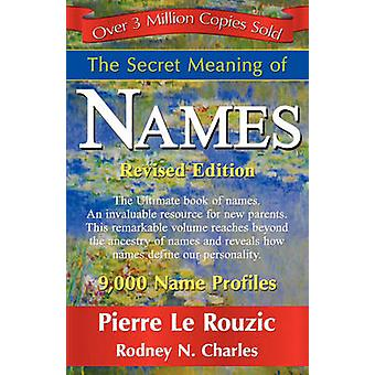 The Secret Meaning of Names Revised Edition by Le Rouzic & Pierre