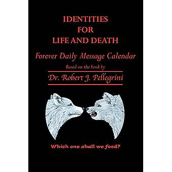 Identities for Life and Death Forever Daily Message Calendar by Pellegrini & Robert J.