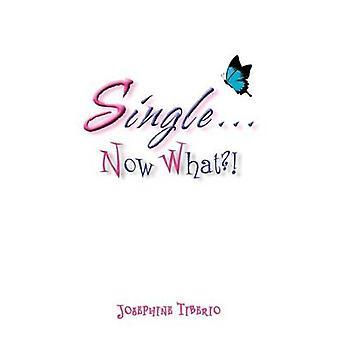 Single...Now What by Tiberio & Josephine