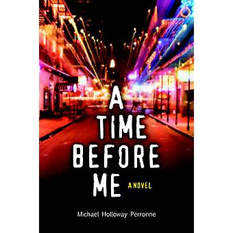 A Time Before Me by Holloway Perronne & Michael