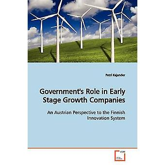 Governments Role in Early Stage Growth Companies by Kajander & Petri