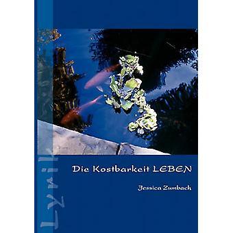 Die Kostbarkeit LEBEN by Zumbach & Jessica