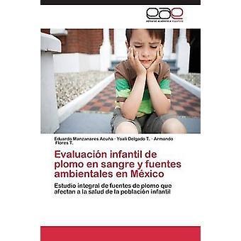 Evaluación Infantil de Plomo En Sangre y Fuentes Ambientales En Messico di Manzanares Acuna Eduardo