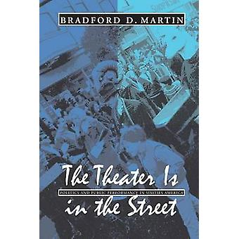 The Theater is in the Street - Politics and Public Performance in 1960