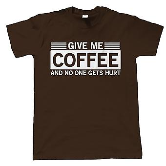 Give Me Coffee No One Gets Hurt Mens T-Shirt - Funny Gift Him Dad