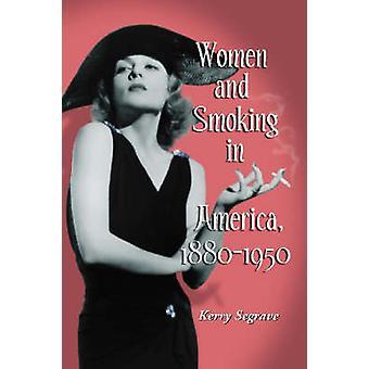 Donne e fumare in America - 1880-1950 da Kerry Segrave - 978078642