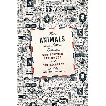 The Animals - Love Letters Between Christopher Isherwood and Don Bacha