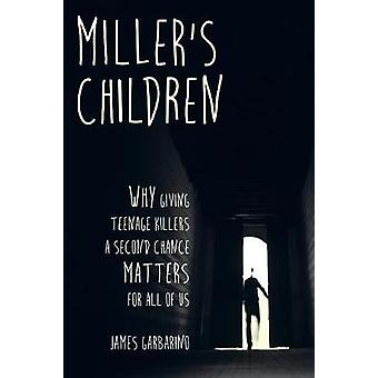 Miller's Children - Why Giving Teenage Killers a Second Chance Matters