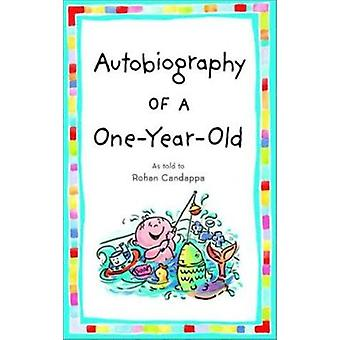 Autobiography of a One-Year-Old by Rohan Candappa - 9780553381306 Book