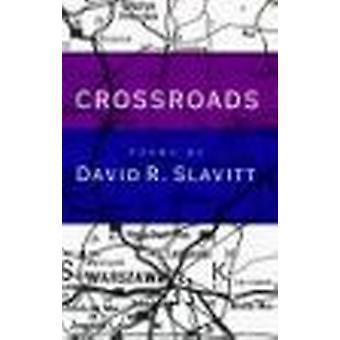 Crossroads - Poems by David R. Slavitt - 9780807117545 Book